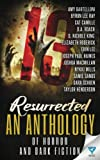 img - for 13 Resurrected: An Anthology Of Horror and Dark Fiction (Thirteen Series) (Volume 4) book / textbook / text book