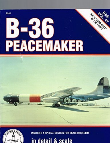 B-36 Peacemaker in detail & scale - D&S Vol. 47