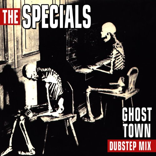 Ghost Town (Dubstep MIx) [Re-Recorded] By The Specials On