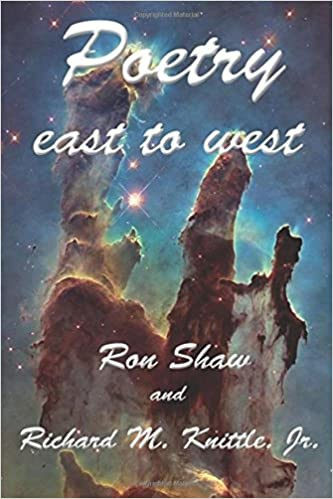 Poetry East to West: Amazon.es: Shaw, Ron, Knittle, Jr ...