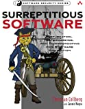 Surreptitious Software: Obfuscation, Watermarking, and Tamperproofing for Software Protection: Obfuscation, Watermarking, and Tamperproofing for Software Protection