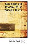 Constitution and Discipline of the Methodist Church, Methodist Church (U.S .), 0559261802
