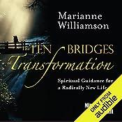The Ten Bridges of Transformation   Marianne Williamson