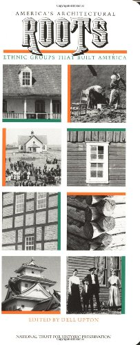 America's Architectural Roots: Ethnic Groups that Built...