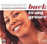 Back to My Groove by Elisabeth Kontomanou (2008-04-08)