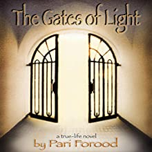 The Gates of Light Audiobook by Pari Forood Narrated by Pari Forood