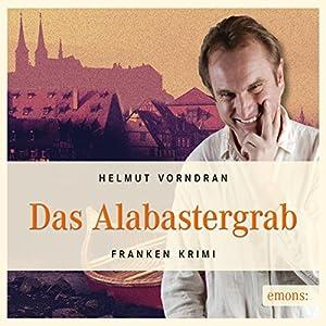 Das Alabastergrab (Komissar Haderlein 1) Hörbuch