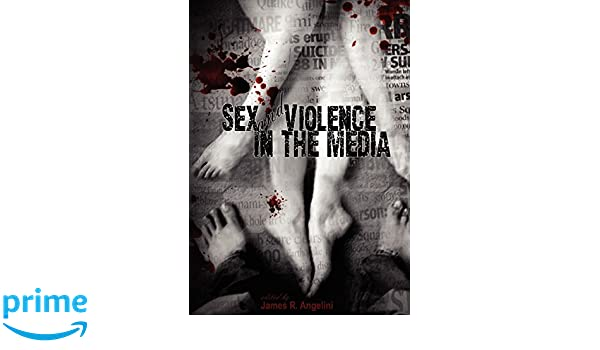 Violence and sex in the media