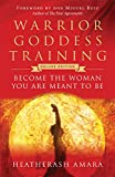Warrior Goddess Training - Deluxe Edition: Become the Woman You Are Meant to Be
