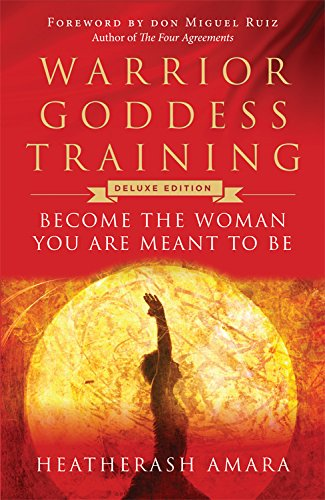 Warrior Goddess Training: Become the Woman You Are Meant to Be [HeatherAsh Amara] (Tapa Dura)