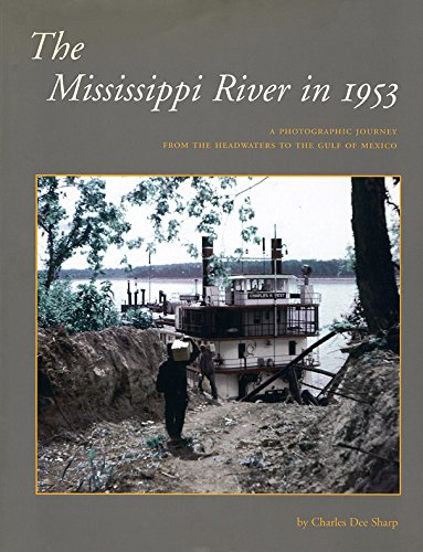 The Mississippi River in 1953: A Photographic Journey from the Headwaters to the Delta (Center Books on American Places (Paperback))