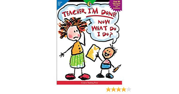 Teacher, I'm Done! Now What Do I Do?: Sue Lewis, Joellyn T ...