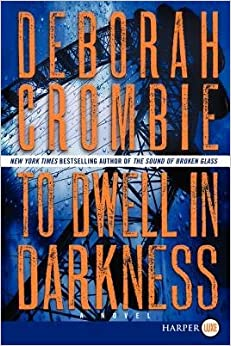 [ To Dwell in Darkness (Duncan Kincaid/Gemma James Novels (Paperback) #15) - Large Print By Crombie, Deborah ( Author ) 2014 ]