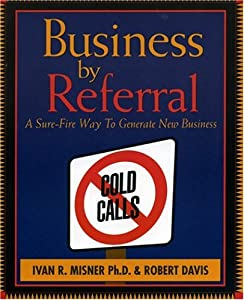 Business by Referral : A Sure-Fire Way to Generate New Business from Bard Press