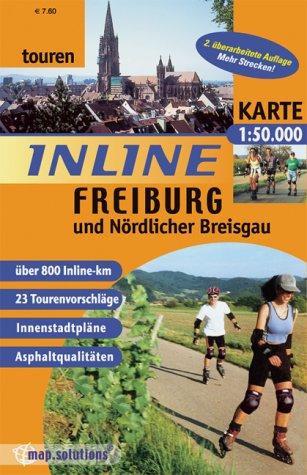 Inline-Freiburg und Nördlicher Breisgau: Inlinetouren-Freizeitkarte für Inlineskating 1:50000 (Inline-Tourenkarte)