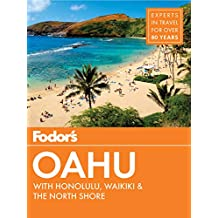 Fodor's Oahu: with Honolulu, Waikiki & the North Shore (Full-color Travel Guide Book 7)