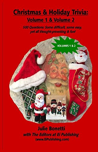 Christmas & Holiday Trivia – Volume 1 & Volume 2: 500 Questions: Some difficult, some easy, yet all thought-provoking & fun! PDF