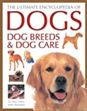 The Ultimate Encyclopedia of Dogs, Dog Breeds and Dog Care, Peter Larkin and Mike Stockman, 0754811867