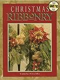 Christmas Ribbonry, Camela Nitschke, 1890621188