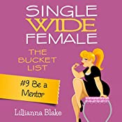 Be a Mentor: Single Wide Female: The Bucket List #9 | Lillianna Blake, P. Seymour
