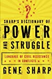 Image of Sharp's Dictionary of Power and Struggle: Language of Civil Resistance in Conflicts