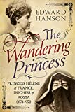 img - for The Wandering Princess: Princess H l ne of France, Duchess of Aosta (1871-1951) book / textbook / text book