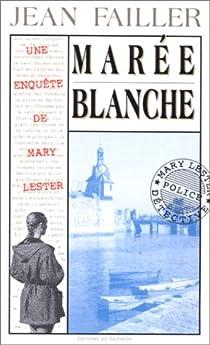 Les Enquêtes de Mary Lester, tome 04 : La Marée blanche par Failler