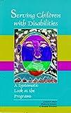 Serving Children with Disabilities, Laudan Y. Aron and Pamela J. Loprest, 0877666512