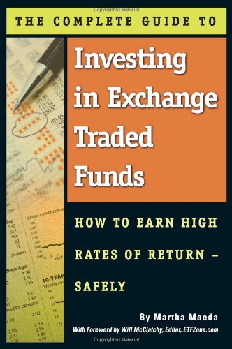 The Complete Guide to Investing in Exchange Traded Funds: How to Earn High Rates of Return - Safely by Atlantic