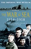 Imperial War Museum Book of War at Sea, Julian Thompson and Imperial War Museum Staff, 0283073543
