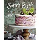 Baker's Royale: 75 Twists on All Your Favorite Sweets