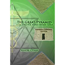The Great Pyramid: A Factory for Mono-Atomic Gold