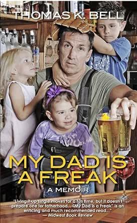 My Dad Is A Freak (English Edition)
