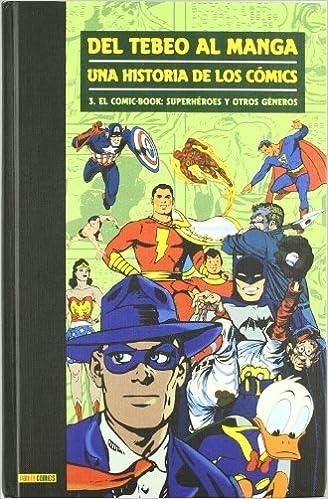 Del Tebeo Al Manga. Una Historia De Los Cómics 3. El Comic-Book: Superhéroes Y Otros Géneros: Amazon.es: Guiral, Antoni: Libros