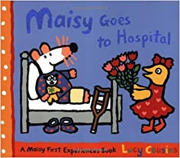 Book Maisy Goes to Hospital (Maisy First Experiences) by Lucy Cousins (2-Jun-2008)