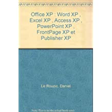 Office XP : Word XP , Excel XP , Access XP , PowerPoint XP , FrontPage XP et Publisher XP