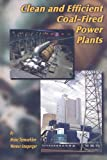 Clean and Effieient Coal-Fired Power Plants, Heinz Termuehlen and Werner Emsperger, 0791801942
