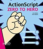 ActionScript Zero to Hero, Jen deHaan and Glen Rhodes, 1904344119