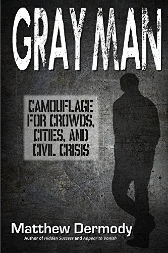 Gray Man: Camouflage for Crowds, Cities, and Civil Crisis by [Dermody, Matthew]