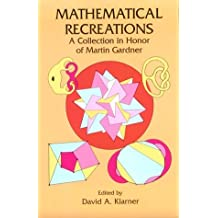 Mathematical Recreations: a Collection in Honor Of Martin Gardner