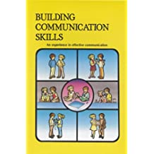Building Communication Skills: An Experience in Effective Communication