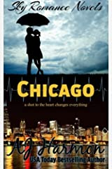 Chicago: a shot to the heart changes everything (Sky Romance Novels) (Volume 3) Paperback