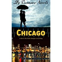 Chicago: a shot to the heart changes everything (Sky Romance Novels) (Volume 3)
