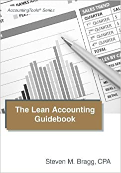 Book The Lean Accounting Guidebook: How to Create a World-Class Accounting Department by Steven M. Bragg (2012-03-31)