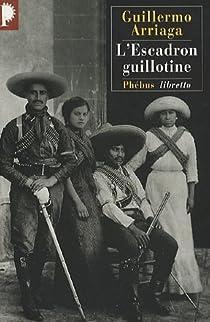 L'Escadron guillotine par Arriaga