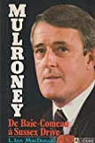 img - for Mulroney, de Baie-Comeau   Sussex Drive book / textbook / text book