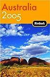 Australia 2005, Fodor's Travel Publications, Inc. Staff, 140001428X
