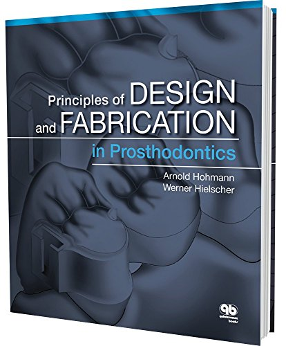 Principles and Design and Fabrication in Prosthodontics by Quintessence Publishing Co., Inc.