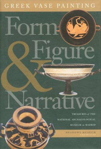 Greek VAse Painting: Form, Figure, and Narrative ()