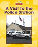 A Visit to the Police Station (Beginning-to-read: Read and Discover: Community Places)